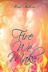 Fire We Make (Jackson and Liane Book 1)