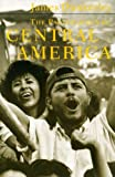 The Pacification of Central America: Political Change in the Isthmus, 1987-1993 (Critical Studies in Latin America)