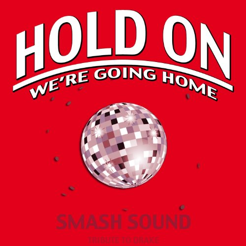 Hold On, We're Going Home (Radio Edit)