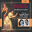 Les liaisons dangereuses Audiobook by Pierre Choderlos de Laclos Narrated by Ludmilla Mikael, Didier Sandre