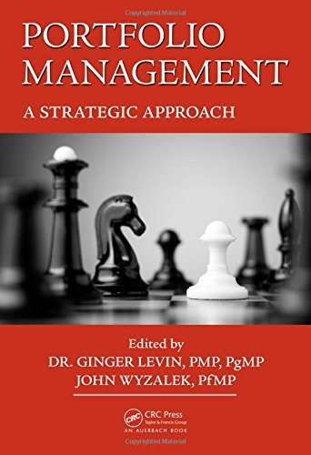Portfolio Management: A Strategic Approach (Best Practices in Portfolio, Program, and Project Management)