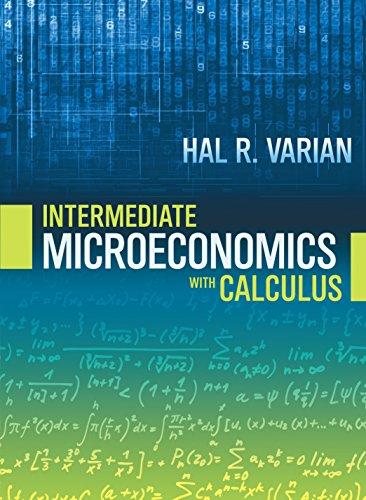 Intermediate Microeconomics with Calculus: A Modern Approach