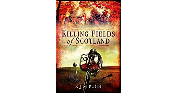 The Killing Fields of Scotland: AD 83 to 1746