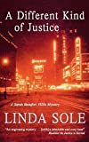 A Different Kind of Justice, Linda Sole, 0727878190