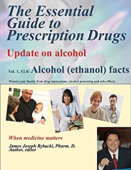 The Essential Guide to Prescription Drugs, Update on alcohol by [Rybacki, James]