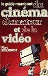 Le Guide Marabout du cinéma d'amateur et de la vidéo par Biderbost