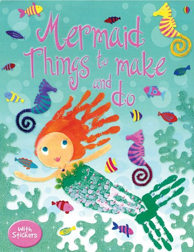 Mermaid Things To Make And Do (Activity Books)