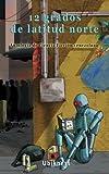 img - for 12 grados de latitud norte: Antolog a de Ciencia Ficci n venezolana (Spanish Edition) book / textbook / text book