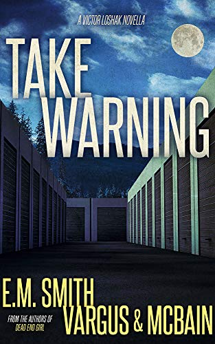Take Warning: A Victor Loshak Novella by [Vargus, L.T., Smith, E.M., McBain, Tim]