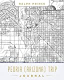 Peoria (Arizona) Trip Journal: Lined Travel Journal/Diary/Notebook With Map Cover Art