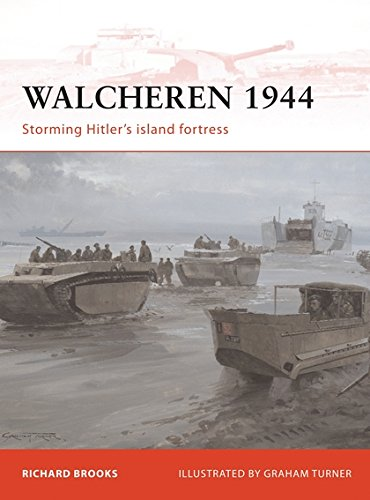 Island Fortress - Walcheren 1944: Storming Hitler's island fortress (Campaign)