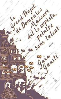 Le grand projet de Domenico Maccari dit le Copiste, peintre sans talent par Gaia Guasti