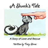 A Skunk's Tale: A Story of Love and Rescue