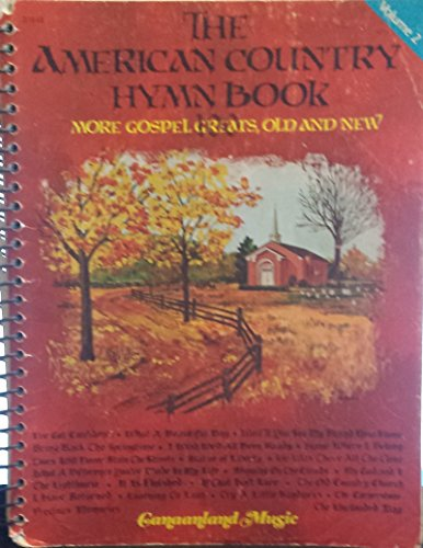 The American Country Hymn Book, Vol. 2: 100 More Gospel Greats, Old and New