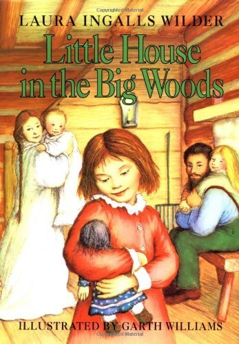 Little House in the Big Woods by Wilder, Laura Ingalls Published by HarperCollins Revised edition (1953) Hardcover (The Big World And The Little House)