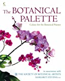 The Botanical Palette: Colour for the Botanical Painter