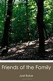 Friends of the Family, Joel Baker, 1439257132