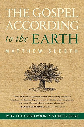 Download Gospel According to the Earth, The: Why the Good Book Is a Green Book pdf epub