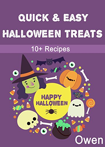 Halloween Recipes: Over 10 Awesome Halloween Treats, Quick & Easy to Make (Quick & Easy Halloween Recipes)
