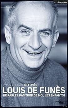 Louis de Funès -nouvelle édition- (DOCUMENTS) (French Edition) by [DE FUNES, Olivier, Patrick FUNES DE]