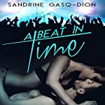A Beat in Time | Sandrine Gasq-Dion