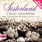 Sisterland | Curtis Sittenfeld