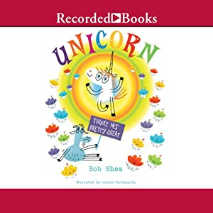 Unicorn Thinks He's Pretty Great Audiobook