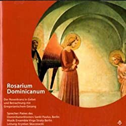 Rosarium Dominicanum. Der Rosenkranz in Gebet und Betrachtung dominikanischer Tradition