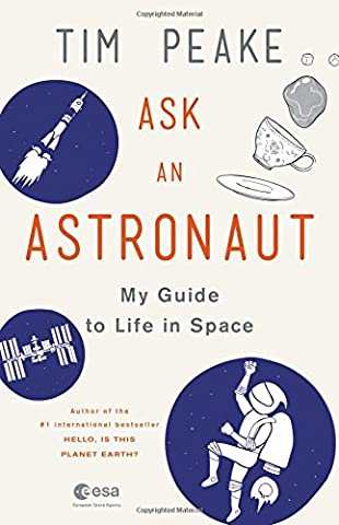 Ask an Astronaut: My Guide to Life in Space - Little Space Explorers