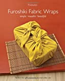 Furoshiki Fabric Wraps: Simple  Reusable  Beautiful