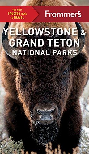 frommers-yellowstone-and-grand-teton-national-parks-complete-guide