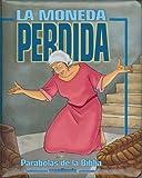 Parabolas de la Biblia: La Moneda Perdida (Spanish Edition)