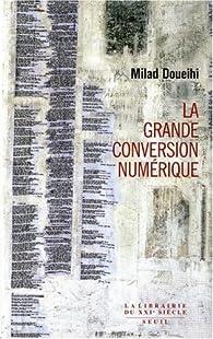 La Grande Conversion numérique par Milad Doueihi