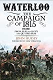 Waterloo: The Campaign of 1815. Volume I: From Elba