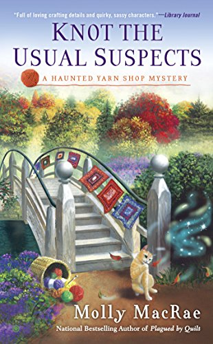 Knot the Usual Suspects (A Haunted Yarn Shop Mystery Book 5)