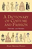 A Dictionary of Costume and Fashion: Historic and