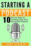 Podcast: Starting a Podcast: 10 Proven Steps to Creating Your First Successful PodcastDo you have a podcast idea?There are currently over a billion subscribers to iTunes podcasts. In the USA alone over a fifth of all adults have listened to a...