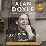 A Newfoundlander in Canada: Always Going Somewhere, Always Coming Home | Alan Doyle