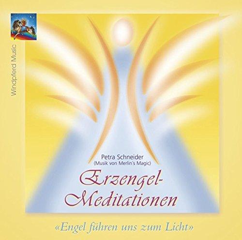 Erzengel-Meditationen. CD: Engel führen uns zum Licht. Engel begleiten unseren Weg