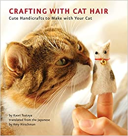 Crafting with Cat Hair: Cute Handicrafts to Make with Your