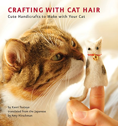 Crafting with Cat Hair: Cute Handicrafts to Make with Your Cat ()