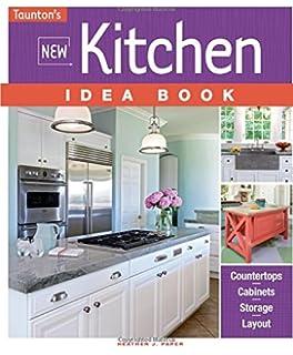 New Kitchen Idea Book (Tauntonu0027s Idea Book Series)