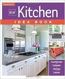 New Kitchen Idea Book Taunton S Idea Book Series Paper Heather J 9781631864063 Amazon Com Books