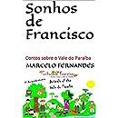 Sonhos de Francisco: Contos sobre o Vale do Paraíba (Aventura na natureza Livro 1) (Portuguese Edition)