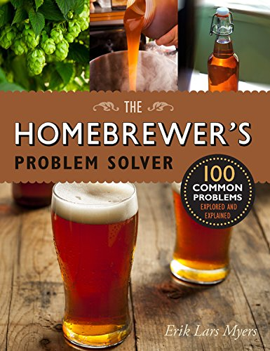 Homebrewer's Problem Solver: 100 Common Problems Explored and Explained