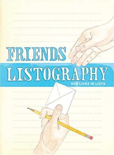 Friends Listography: Our Lives in Lists
