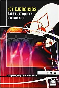 101 Ejercicios Para El Ataque De Baloncesto por George Karl epub