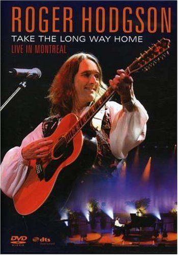Roger Hodgson: Take the Long Way Home - Live in Montreal by Eagle Rock Ent