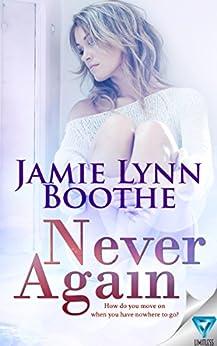 Never Again (Never Again Series Book 1) by [Boothe, Jamie Lynn]