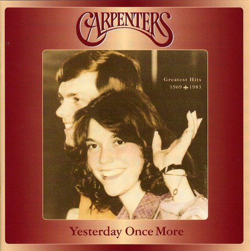CARPENTERS - Yesterday Once More Greatest Hits 1969-1983 - Zortam Music